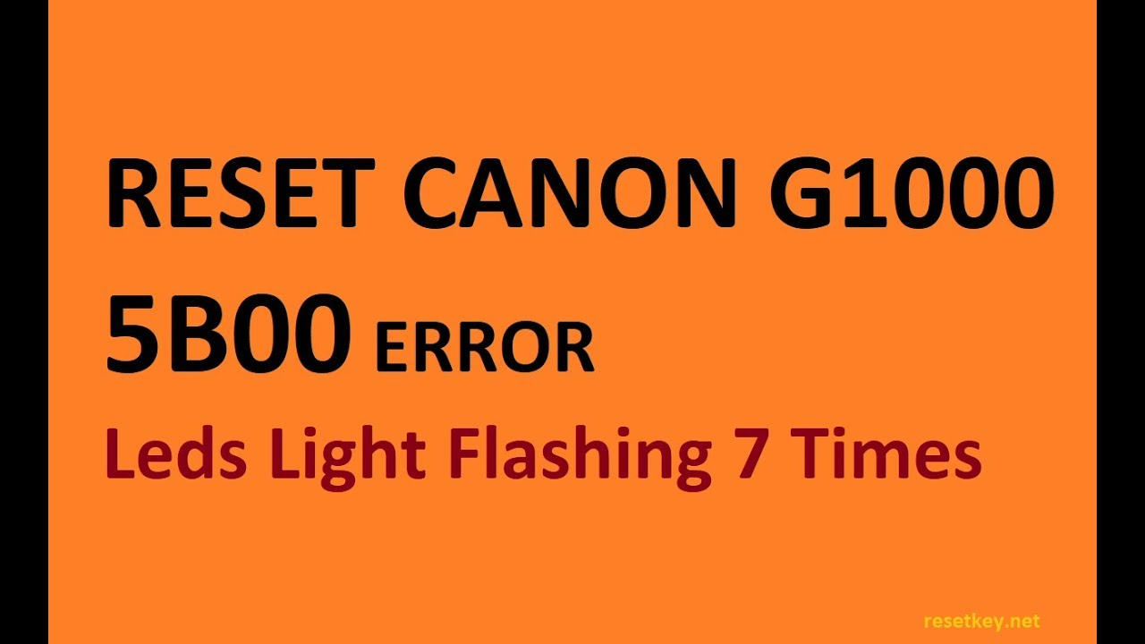 How to reset Canon G1000 error 5B00 Waste Ink Counter | Wic
