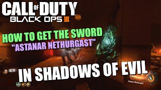 Call of Duty Black Ops 3: How to Get the Sword in Shadows of Evil! The Astanar Nethurgast