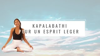 Respiration Kapalabathi - pour un esprit léger