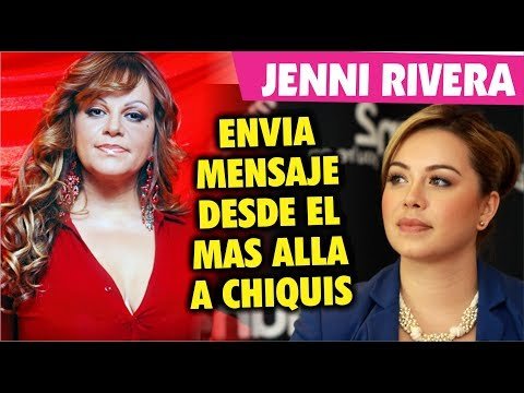 Jenni Rivera Manda mensaje a Chiquis por medio de un VIdente