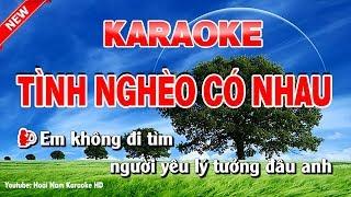 Karaoke Tình Nghèo Có Nhau - Song Ca - tình nghèo có nhau karaoke nhạc sống song ca