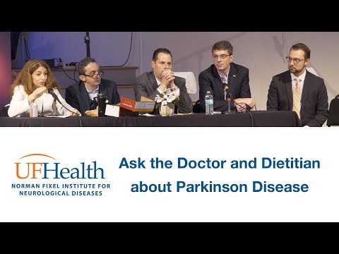 Ask the Doctors and Dietitian about Parkinson Disease UF Parkinson Educational Symposium 2019