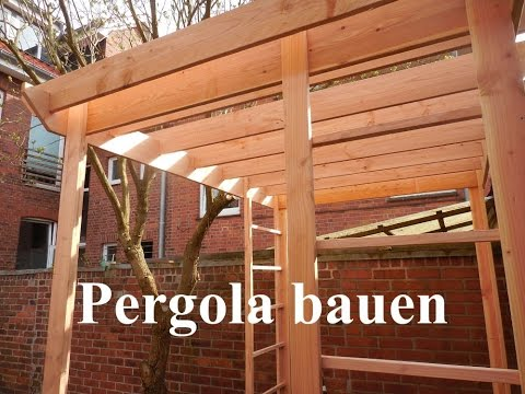 eine pergola und rankhilfen bauen youtube. Black Bedroom Furniture Sets. Home Design Ideas