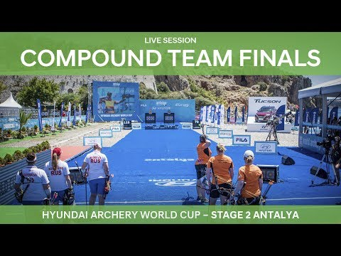 Full session: Compound Team Finals | Antalya 2017 Hyundai Archery World Cup S2