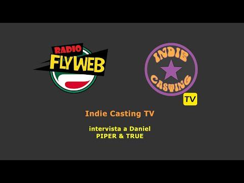 Indie Casting TV intervista Daniele dei PIPER&TRUE