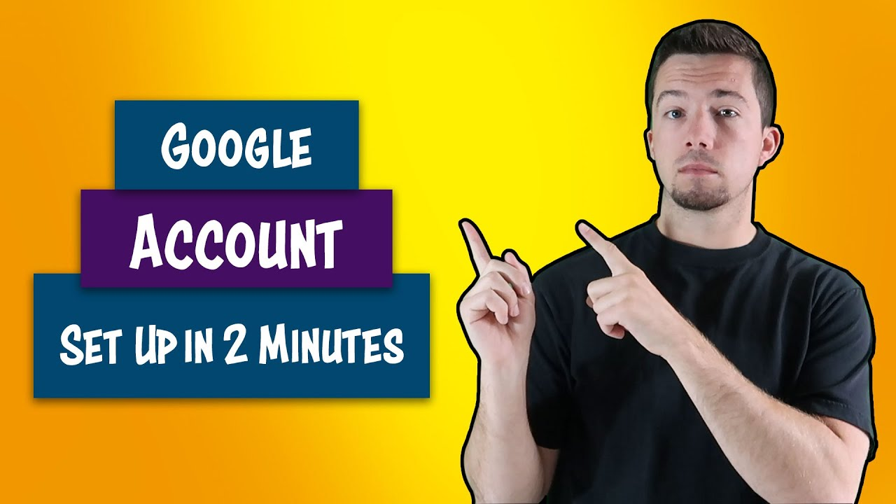 How To Set Up A Google Account In 2 Minutes Youtube