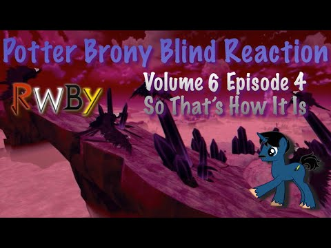 Download PotterBrony Blind Reaction RWBY Volume 6 Episode 4