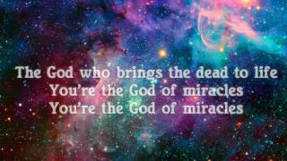 Miracles w lyrics Jesus Culture