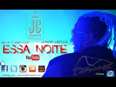 ESSA NOITE  - Junior DuZ CariocaS