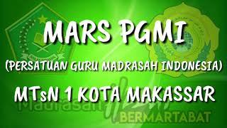 MARS PGMI (PERSATUAN GURU MADRASAH INDONESIA) LIRIK VIDEO MTSN 1 KOTA MAKASSAR