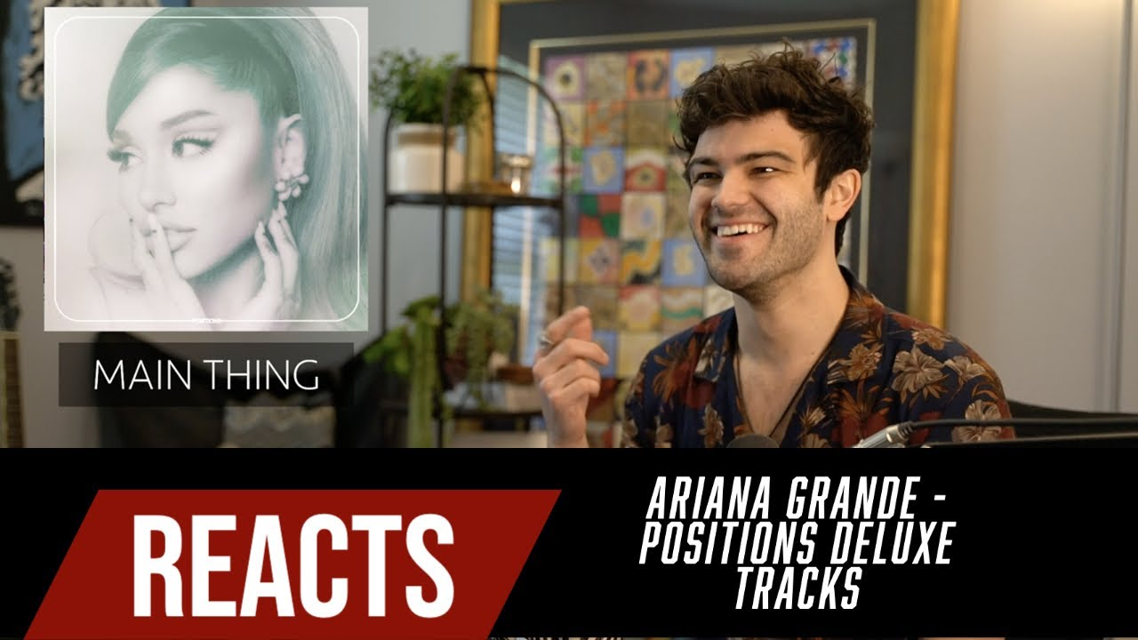 Producer Reacts to Ariana Grande - Positions Deluxe Tracks
