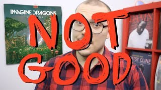 Imagine Dragons' Origins: NOT GOOD