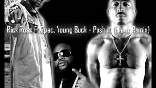 Rick Ross ft 2pac & Young Buck - Push It (Evanz Remix)
