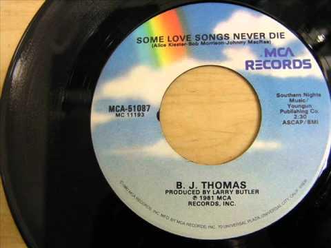"""B.J. Thomas """"Some Love Songs Never Die"""""""