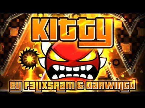 Geometry Dash - Kitty 100% GAMEPLAY Online (F3lixsram & DarwinGd) INSANE DEMON