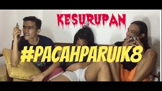 Video #PACAHPARUIK eps8 - KESURUPAN download MP3, 3GP, MP4, WEBM, AVI, FLV Mei 2018