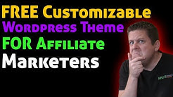 Free High Converting WordPress Theme For Affiliate Marketing - Customize In 3 Minutes