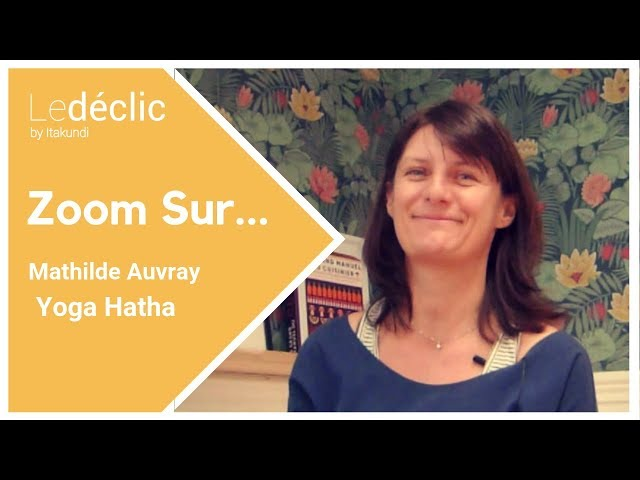 Zoom Sur... Mathilde, Yoga Hatha