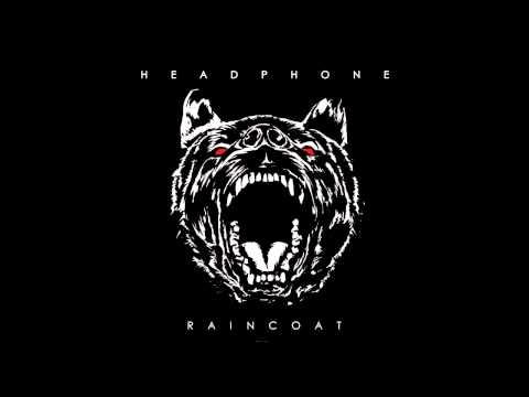 headphone - Raincoat