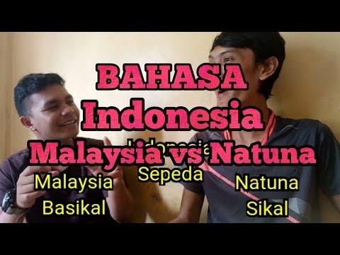 Indonesia vs Malaysia vs Natuna - Perbedaan Bahasa