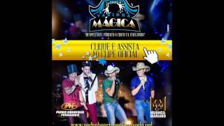 VARINHA MAGICA - PEDRO HENRIQUE E FERNANDO (PART.MUNHOZ E MARIANO)