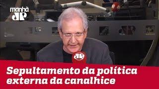 Bolsonaro deveria concentrar-se no sepultamento da política externa da canalhice | Augusto Nunes