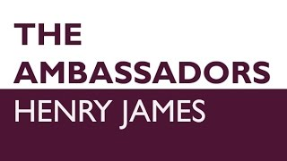 The Ambassadors by Henry James (Book Reading, British English Female Voice)