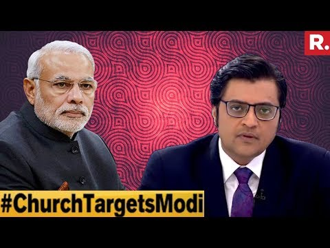 Church Campaigns Against Modi? | The Debate With Arnab Goswami