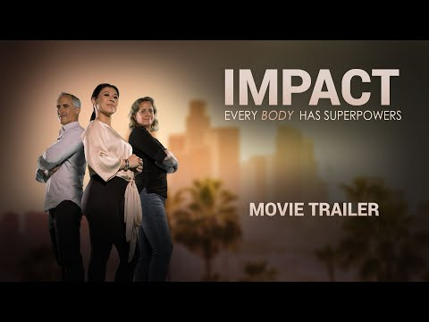 IMPACT Official Trailer - Every Body Has Superpowers - A Film on How Communication Impacts Success