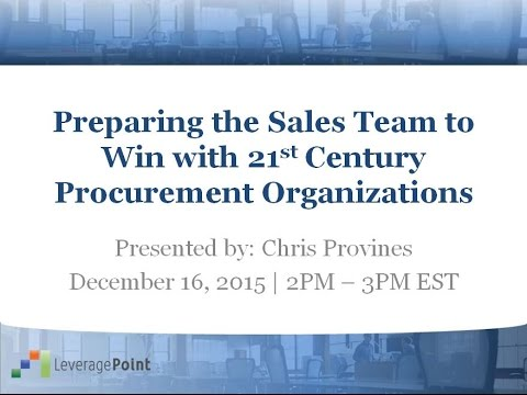 Preparing the Sales Team to Win with 21st Century Procurement Organizations