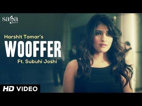 Harshit Tomar Ft Subuhi Joshi - Wooffer -...