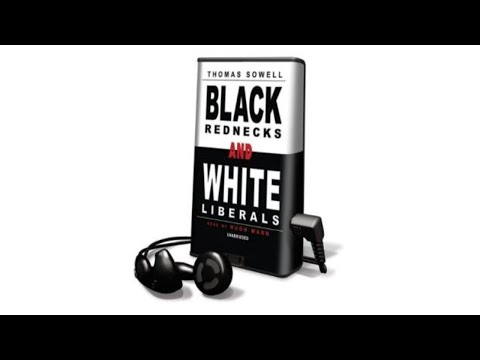Black Rednecks & White Liberals - Essays by Thomas Sowell