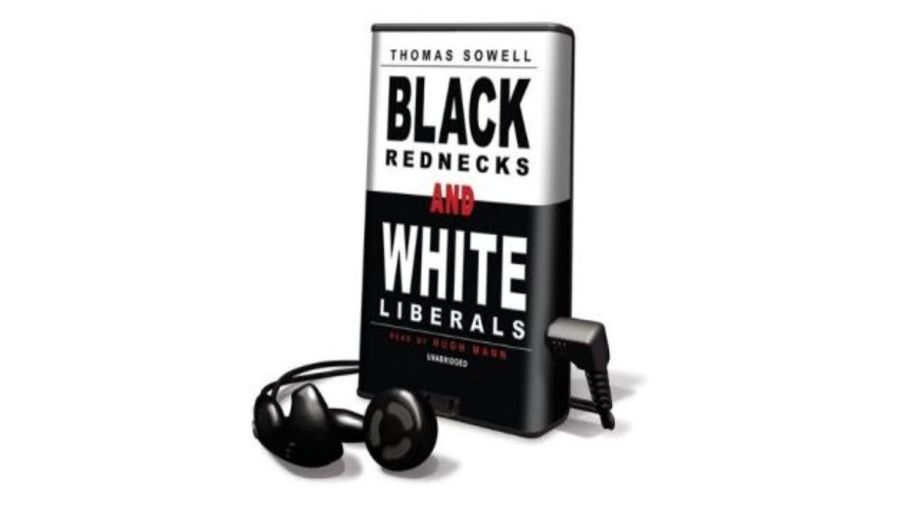black rednecks white liberals essays by thomas sowell