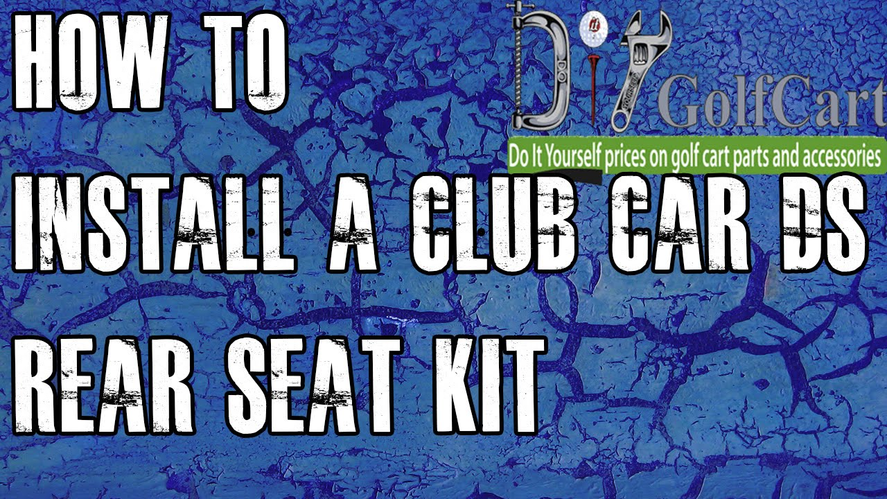 hight resolution of club car ds rear seat kit how to install video installing a golf cart back seat youtube