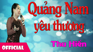 NSND Thu Hiền - Quảng Nam Yêu Thương - Thu Hiền [Official Audio]