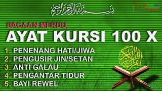 Download lagu Ayat Kursi 100X FULL Bikin Adem dan Tenang Suasana Hati (MP3 - MP4)