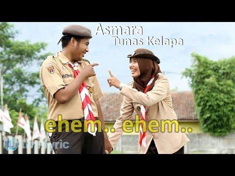 Asmara Tunas Kelapa - Lagu Pramuka Romantis Abis