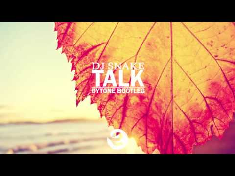 DJ SNAKE - Talk (Dytone Bootleg)