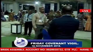 COVENANT VIGIL 16/11/2018 LIVE STREAMING OF THE BRIDE ASSEMBLY LAGOS CHURCH