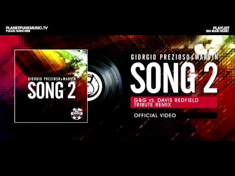 Giorgio Prezioso & Marvin - Song 2 - G&G vs. Davis Redfield Tribute Remix