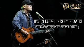 Lirik Kemesraan - Iwan Fals ( Musik Cover Uncle Djink)