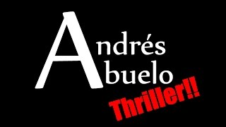 EPIC Thriller!!!- Andrés Abuelo