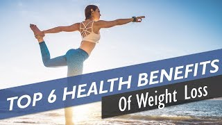 Top 6 Health Benefits Of Weight Loss