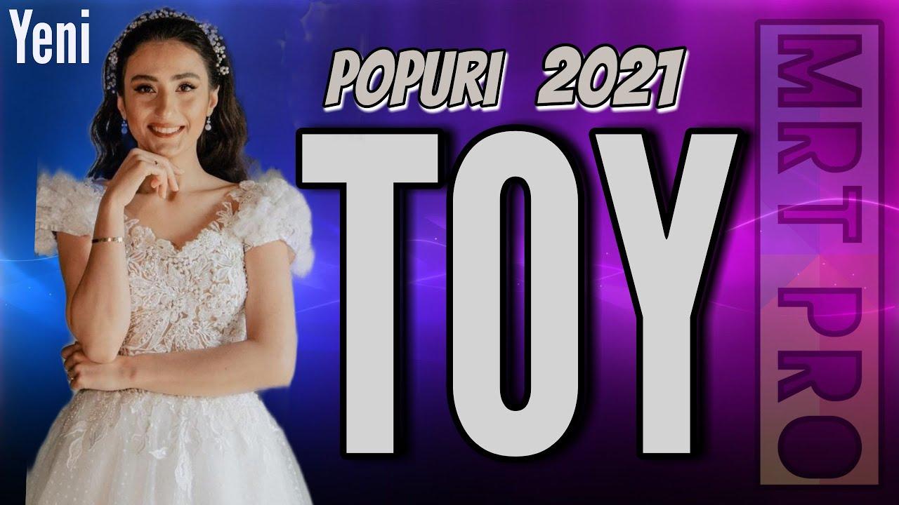 Popuri TOY Mahnilari 2021 - AZERI Oynamali Super Yigma  (MRT Pro Mix #172)