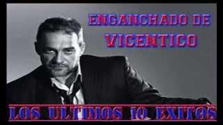 """Mejor Enganchado De """"Vicentico"""" Sus 10 Ultimos Exitos[Pedido]"""