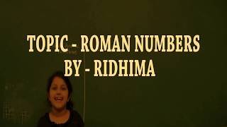 Roman Numbers By- Ridhima