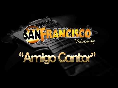 San Francisco - Amigo Cantor
