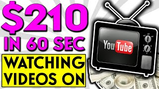 EARN $210.00 IN 60 SECONDS ONLINE: HOW TO MAKE MONEY WATCHING YOUTUBE VIDEOS! (With Proof!)