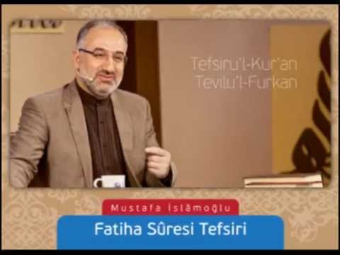 001 Fatiha Suresi Tefsiri - Mustafa İslamoğlu