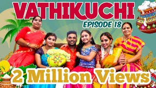 VATHIKUCHI || Episode 18 || Comedy Web Series || Pongal Sothanaigal || Modern Monkey
